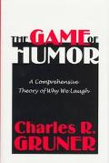 Game of Humor A Comprehensive Theory of Why We Laugh