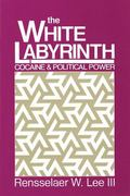 White Labyrinth Cocaine and Political Power