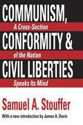 Communism, Conformity, and Civil Liberties A Cross-Section of the Nation Speaks Its Mind