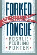 Forked Tongue The Politics of Bilingual Education