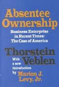 Absentee Ownership Business Enterprise in Recent Times  The Case of America