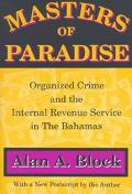Masters of Paradise Organized Crime and the Internal Revenue Service in the Bahamas
