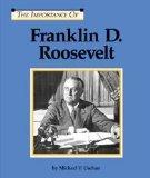 Franklin D. Roosevelt (Importance of)