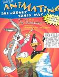 Animating the Looney Tunes Way