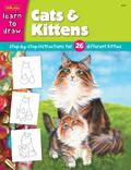 Cats And Kittens Learn To Draw And Color 26 Different Kitties, Step By Easy Step, Shape By S...