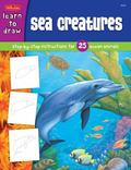 Draw and Color Sea Creatures Learn to draw and color 25 favorite ocean animals, step by easy...