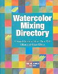 Watercolor Mixing Directory A Visual Guide to More Than 2,000 Mixes And Glaze Effects