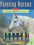 Painting Horses Learn to Paint Horses in Acrylic, Step by Step