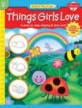 Things Girls Love A Step-by-step Drawing & Story Book