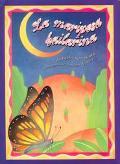 LA Mariposa Bailarina/the Butterfly Ballerina