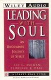 Leading With Soul: An Uncommon Journey of Spirit (Wiley Audio)