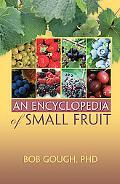 Encyclopedia of Small Fruit
