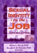 Sexual Identity on the Job Issues and Services
