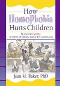 How Homophobia Hurts Children Nurturing Diversity at Home, at School, and in the Community