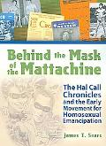 Behind the Mask of the Mattachine The Hal Call Chronicles And the Early Movement for Homosex...
