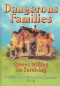 Dangerous Families Queer Writing on Surviving
