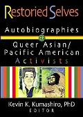 Restoried Selves Autobiographies of Queer Asian-Pacific-American Activists