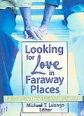 Looking for Love in Faraway Places Tales of Gay Men's Romance Overseas