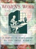 Women's Work: A Survey of Scholarship By and About Women