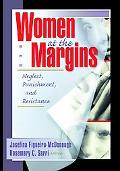 Women at the Margins Neglect, Punishment, and Resistance