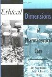 Ethical Dimensions of Pharmaceutical Care (Journal of Pharmacy Teaching, V. 5, No. 1/2)