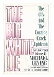 The Big White Lie: The CIA and the Cocaine/Crack Epidemic
