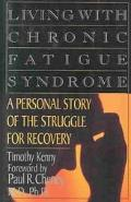 Living With Chronic Fatigue Syndrome A Personal Story of the Struggle for Recovery