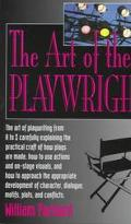 Art of the Playwright Creating the Magic of Theatre