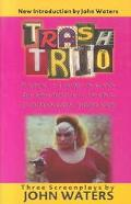 Trash Trio, Three Screenplays: Pink Flamingos, Desperate Living, Flamingos Forever