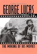 George Lucas:Close Up The Making of His Movies
