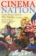 Cinema Nation The Best Writing on Film from the Nation 1913-2000