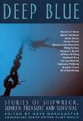 Deep Blue Stories of Shipwreck, Sunken Treasure and Survival