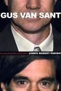 Gus Van Sant An Unauthorized Biography