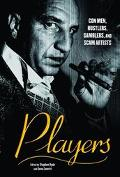 Players Con Men, Hustlers, Gamblers and Scam Artists