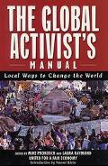 Global Activists' Manual Local Ways to Change the World