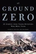 At Ground Zero Young Reporters Who Were There Tell Their Stories