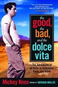 Good, the Bad, and the Dolce Vita The Adventures of an Actor in Hollywood, Paris, and Rome