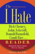 I Hate Dick Cheney, John Ashcroft, Don, Rumsfeld, Condi Rice.. R-e-a-d-e-r Behind the Bush c...