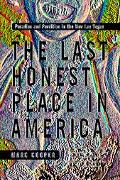Last Honest Place in America Paradise and Perdition in the New Las Vegas