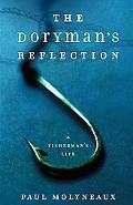 Doryman's Reflection A Fisherman's Life