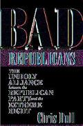 Bad Republicans The Unholy Alliance Between the Republican Party and the Extreme Right
