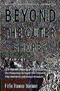 Beyond the Outer Shores The Untold Odyssey of Ed Ricketts, the Pioneering Ecologist Who Insp...