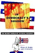 In Democracy's Shadow The Secret World Of National Security