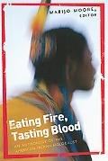 Eating Fire, Tasting Blood Breaking the Great Silence of the American Indian Holocaust