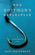 Doryman's Reflection A Fisherman's Life