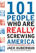 101 People Who are REALLY Screwing America (And Bernard Goldberg Is only #73)