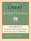 How to Cheat at Everything An Ex-professional Con Man Reveals the Secrets of the Esoteric Tr...