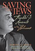 Saving the Jews Franklin D. Roosevelt and the Holocaust
