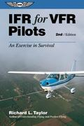 Ifr for Vfr Pilots An Exercise in Survival