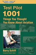 Test Pilot 1,001 Things You Thought You Knew About Aviation